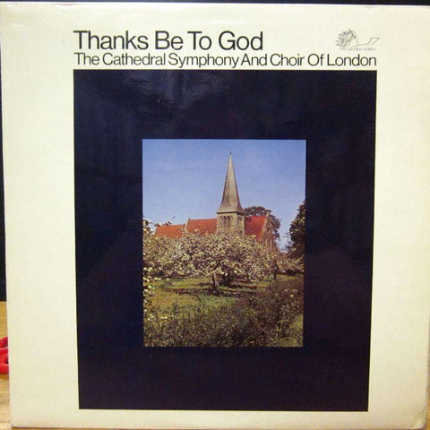 The Cathedral Symphony And Choir of London-Thanks Be To God-Pye Sacred Series-Vinyl LP