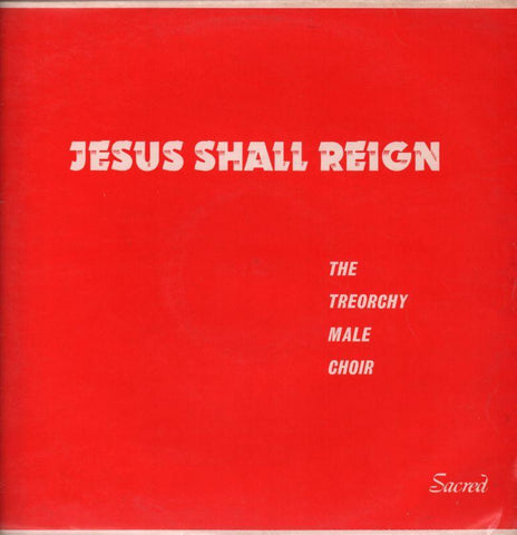 The Treorchy Male Choir-Jesus Shall Reign-Sacred-Vinyl LP