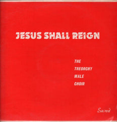 The Treorchy Male Choir-Jesus Shall Reign-Sacred-Vinyl LP-VG/Ex