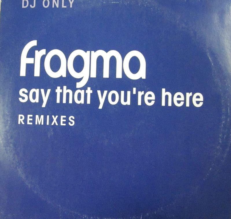 "Fragma-Say That Youre Here/Remixes -Gang Go Music-12"" Vinyl"