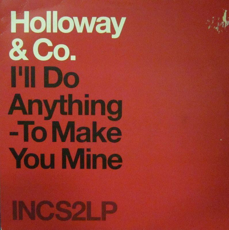 "Holloway & Co-I'll Do Anything-To Make You Mine-INCredible-12"" Vinyl"