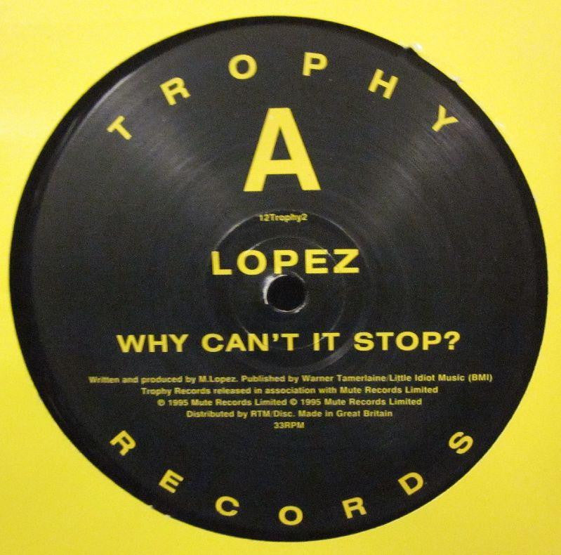 "Lopez-Why Can't It Stop?-Trophy-12"" Vinyl"