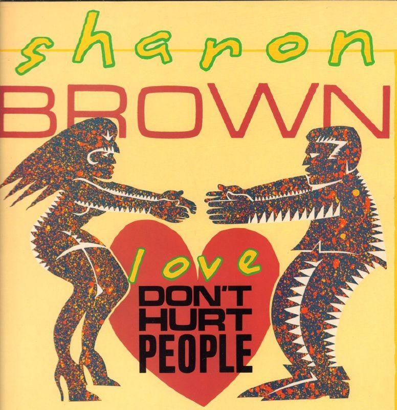 "Sharon Brown-Love Don't Hurt People-12"" Vinyl P/S"