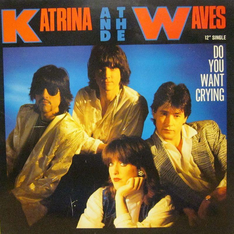 "Katrina & The Waves-Do You Want Crying-Capitol-12"" Vinyl"
