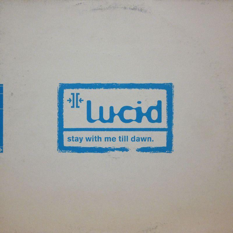 "Lucid-Stay With Me Till Dawn Remixes-Delirious-12"" Vinyl"