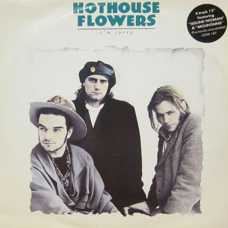 "Hothouse Flowers-I'm Sorry-London-12"" Vinyl"