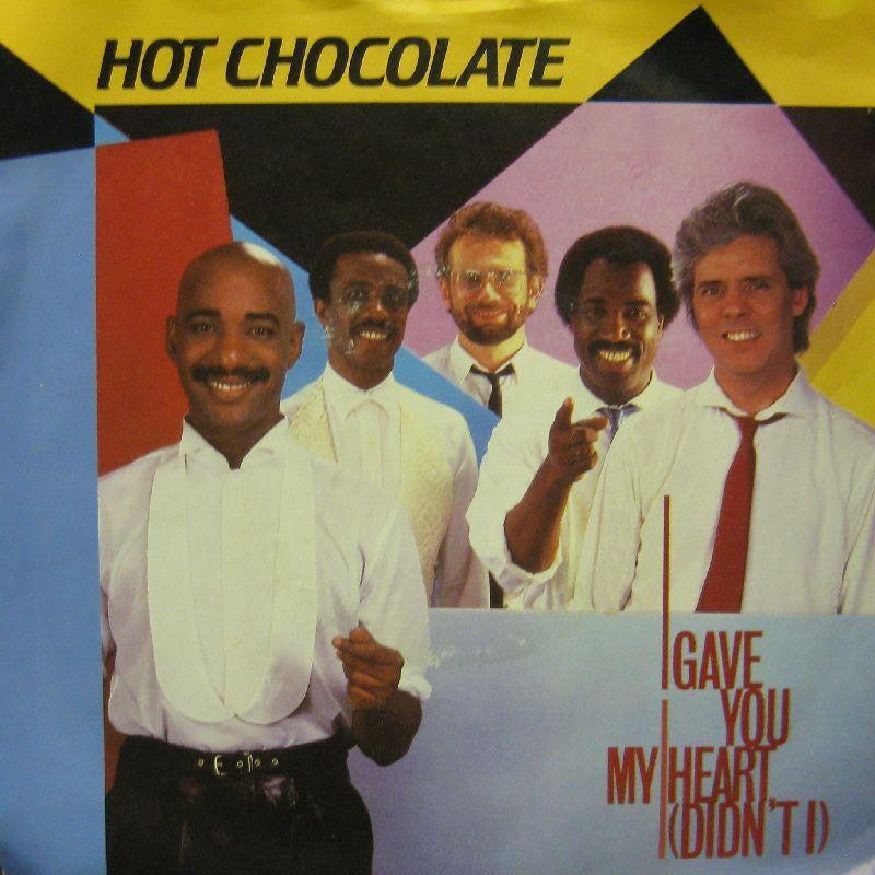 "Hot Chocolate-I Gave You My Heart-7"" Vinyl P/S"