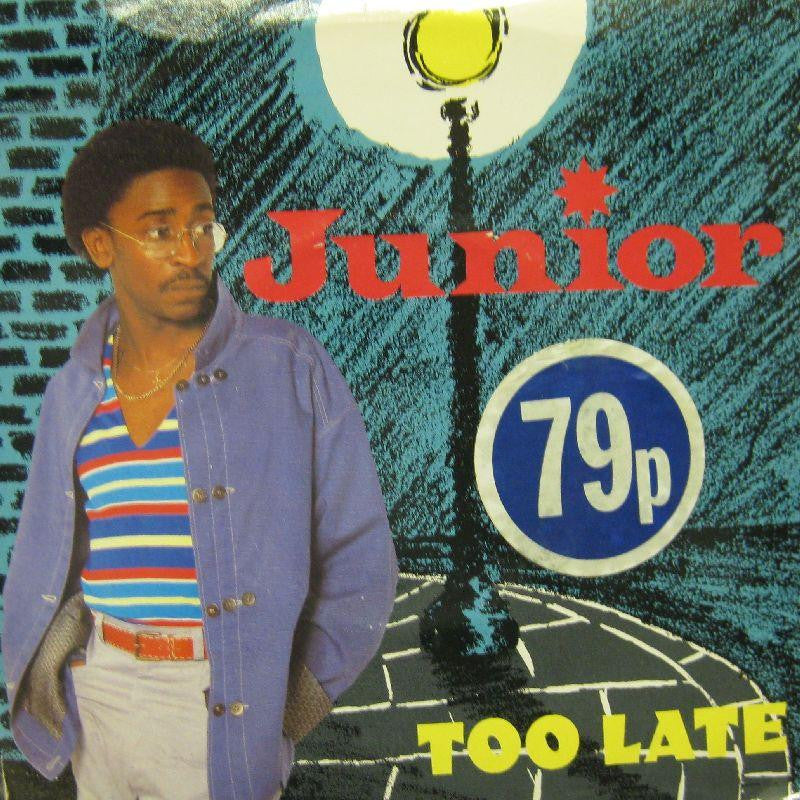 "Junior-Too Late-7"" Vinyl P/S"
