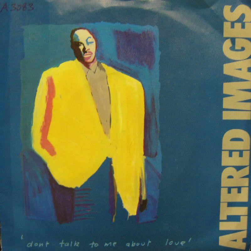 "Altered Images-Don't Talk To Me About Love-7"" Vinyl P/S"