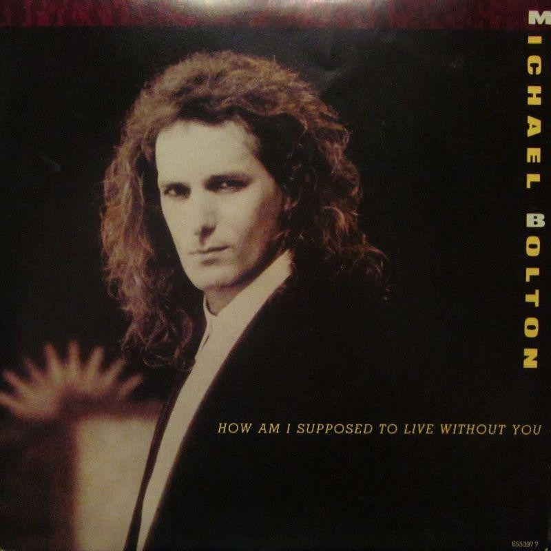 "Michael Bolton-How Am I Supposed To Live Without You-CBS-7"" Vinyl P/S"