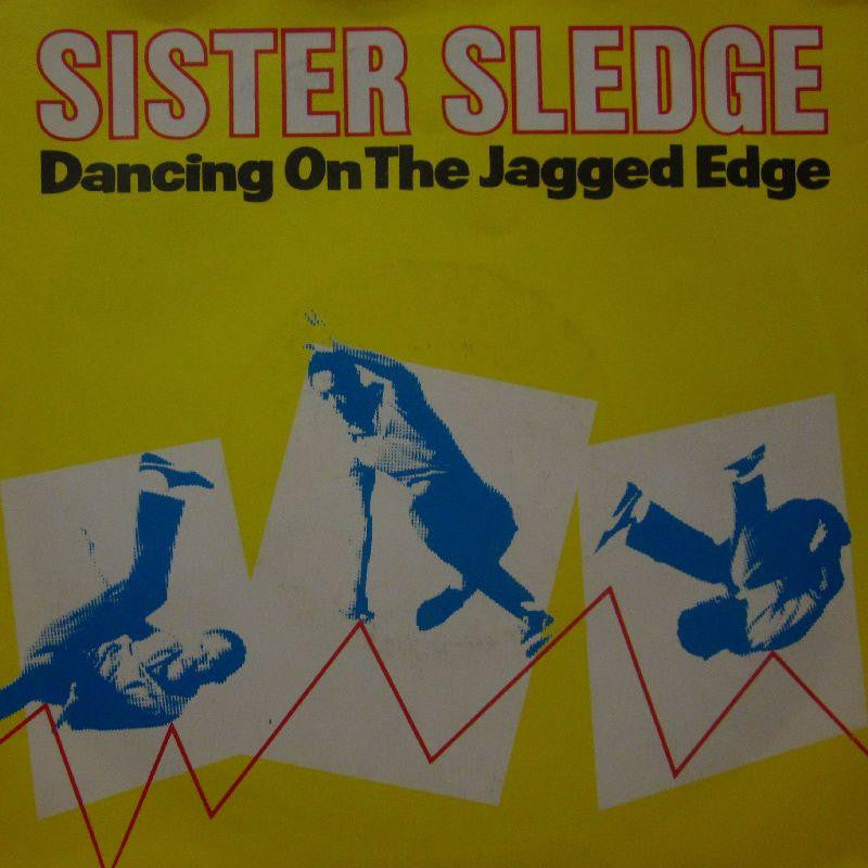 "Sister Sledge-Dancing On The Jagged Edge-7"" Vinyl P/S"