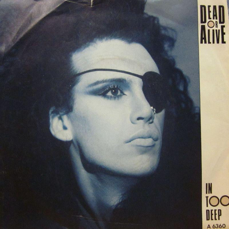 "Dead Or Alive-In Too Deep-7"" Vinyl P/S"