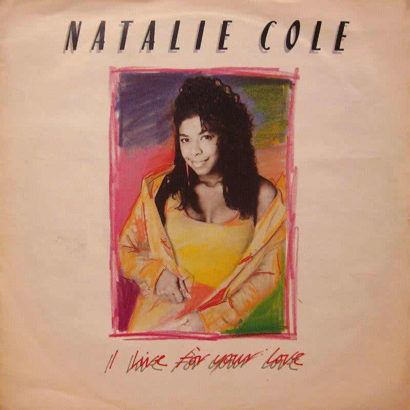 "Natalie Cole-I Live For Your Love-7"" Vinyl P/S"