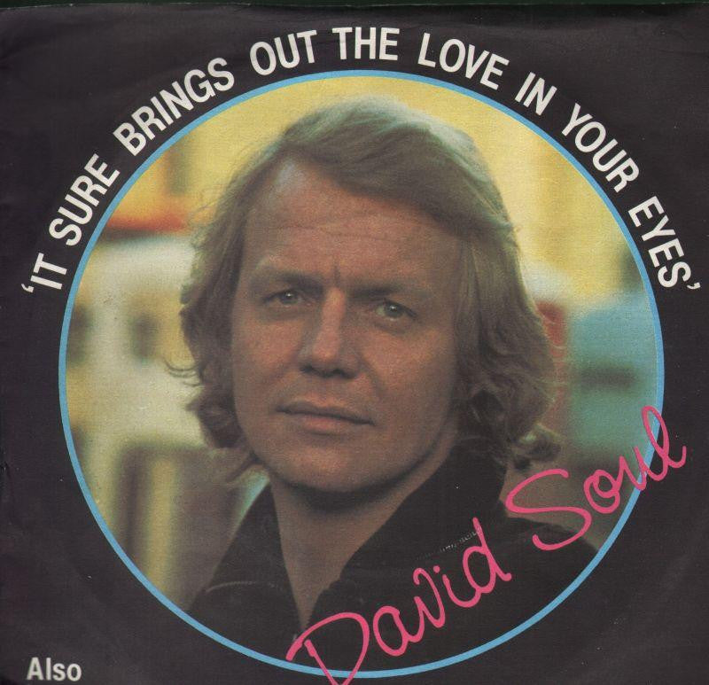 "David Soul-It Sure Brings Out The Love In Your Eyes-7"" Vinyl P/S"