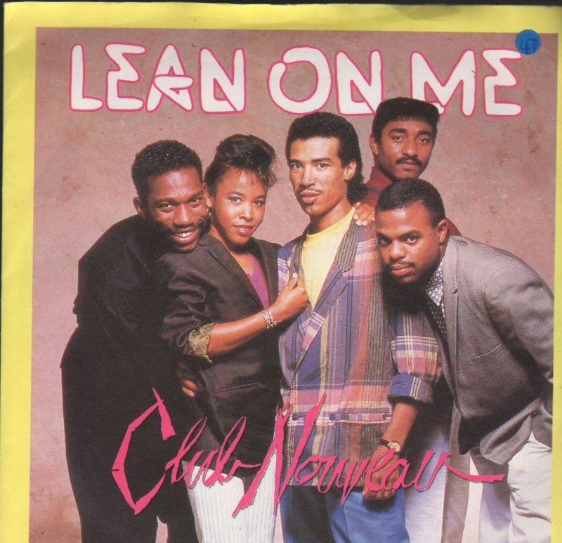 "Club Nouveau-Lean On Me-7"" Vinyl P/S"