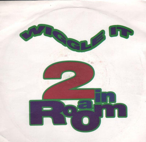 "2 In A Room-Wiggle It-7"" Vinyl P/S"