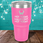 Not Today Malificient Laser Etched Tumbler