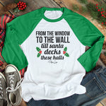 Till Santa Decks These Halls Christams Raglan