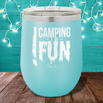 Camping Is Fun 12oz Stemless Wine Cup