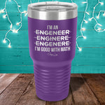I'm Good With Math Laser Etched Tumbler