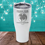Kidney Cancer | Irish For A World Without Laser Etched Tumbler