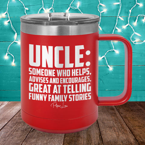 Uncle Someone Who Helps Advises And Encourages 15oz Coffee Mug Tumbler