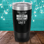 Skilled Enough To Become A Nursing Assistant Laser Etched Tumbler