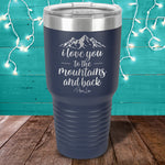 I Love You To The Mountains And Back Laser Etched Tumbler