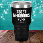 Best Neighbors Ever Laser Etched Tumbler