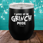 I Woke Up In Grinch Mode 12oz Stemless Wine Cup