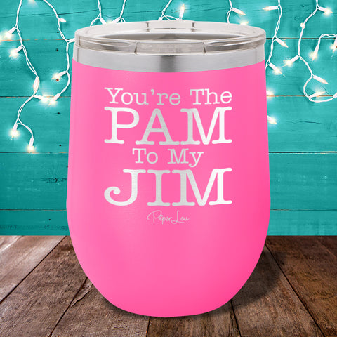 You're The Pam To My Jim Stemless Wine Cup