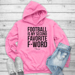 Football Is My Second Favorite F Word Winter Apparel