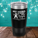 Cystic Fibrosis | My Hero Is Now My Angel Laser Etched Tumbler