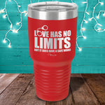 Love Has No Limits Laser Etched Tumbler