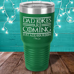 Dad Jokes Are Coming Bourbon Laser Etched Tumbler