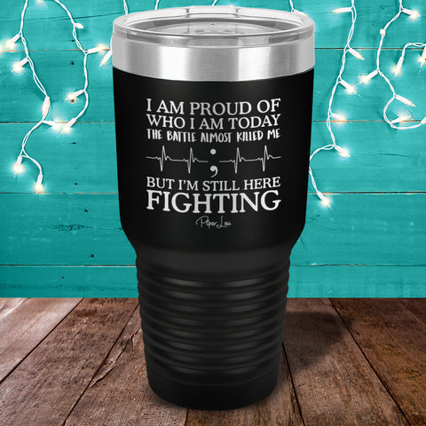 100% Donation - Suicide Awareness - I'm Still Here Fighting Laser Etched Tumbler