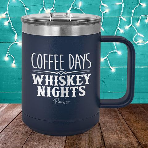 Coffee Days Whiskey Nights 15oz Coffee Mug Tumbler