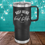 Busy Being A Bad Bitch 20oz Travel Mug