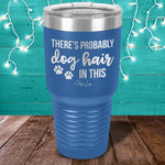 There's Probably Dog Hair In This Laser Etched Tumbler