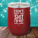 I Don't Sugar Coat Shit 12oz Stemless Wine Cup