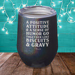 A Positive Attitude And A Sense Of Humor Laser Etched Tumbler