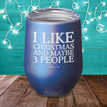 I Like Christmas And Maybe 3 People Laser Etched Tumbler