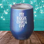 Booze Cruise Cup Laser Etched Tumbler