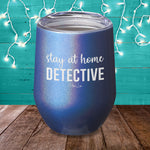 Stay At Home Detective Laser Etched Tumbler