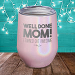 Well Done Mom Laser Etched Tumbler