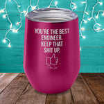 You're The Best Engineer Laser Etched Tumbler