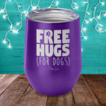 Free Hugs (For Dogs) Laser Etched Tumbler