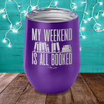 My Weekend Is All Booked Laser Etched Tumbler