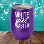 White Girl Wasted Laser Etched Tumbler