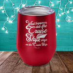 What Happens On The Cruise Ship Laser Etched Tumbler